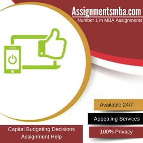 Capital Budgeting Decisions Assignment Help