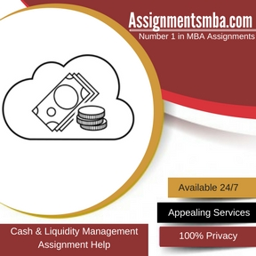 Cash & Liquidity Management Assignment Help