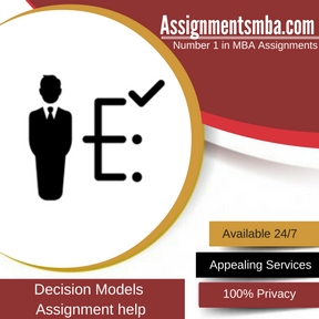 Decision Models Assignment Help