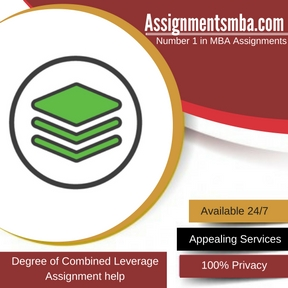 Degree of Combined Leverage assignment Help