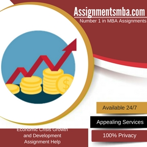 Economic Crisis Growth and Development Assignment Help