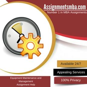 Equipment Maintenance and Management Assignment Help