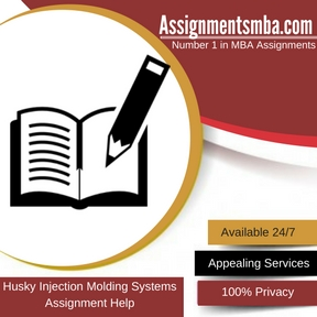 Husky Injection Molding Systems Assignment Help