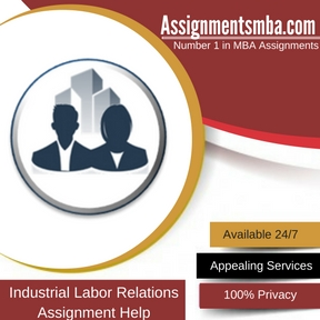 Industrial Labor Relations Assignment Help