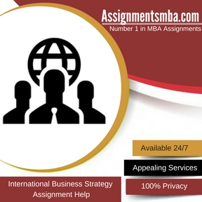 international business strategy mba assignment help online  international business strategy mba assignment help