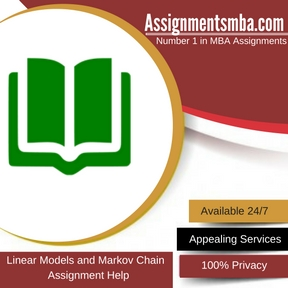 Linear Models and Markov Chain Assignment Help