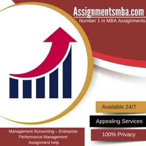 Management Accounting - Enterprise Performance Management Assignment Help