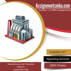 Manufacturing and Production Systems Assignment Help
