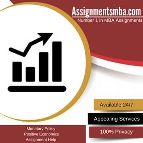 Monetary Policy Positive Economics Assignment Help