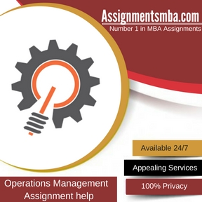 operations management mba assignment help online business  operations management assignment help