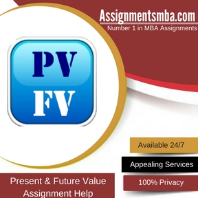 Present & Future Value Assignment Help