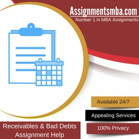 Receivables & Bad Debts Assignment Help