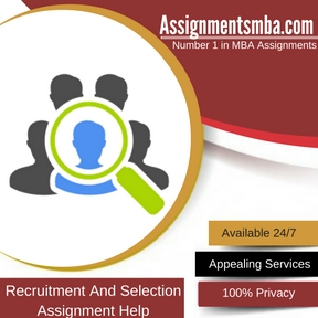 Recruitment And Selection Assignment Help