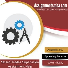 Skilled Trades Supervision Assignment HelpSkilled Trades Supervision Assignment Help