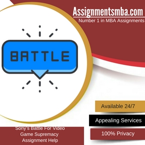 43775daebc765 Sony s Battle For Video Game Supremacy MBA Assignment Help