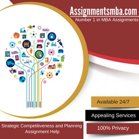 Strategic Competitiveness and Planning Assignment Help