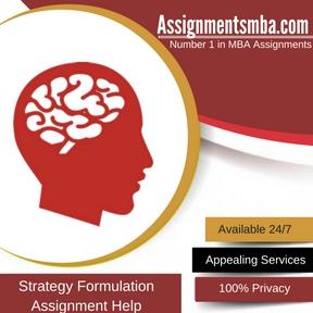 Strategy Formulation Assignment Help