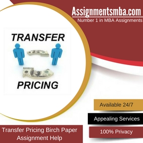Transfer Pricing Birch Paper Assignment Help