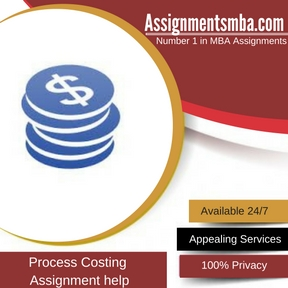 Process Costing Assignment Help