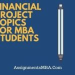 Financial Project Topics For MBA Students